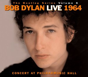 The Bootleg Series Vol. 6: Bob Dylan LIVE 1964 - Concert At Philharmonic Hall